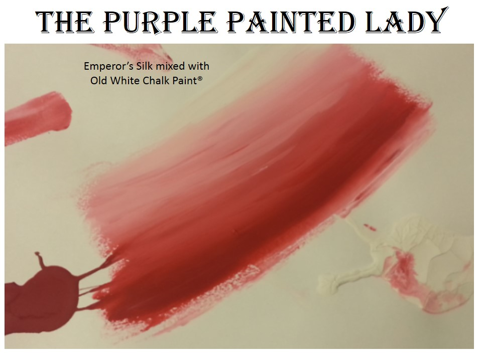Pink Chalk Paint hues From The Purple painted Lady Emperors Silk Old white