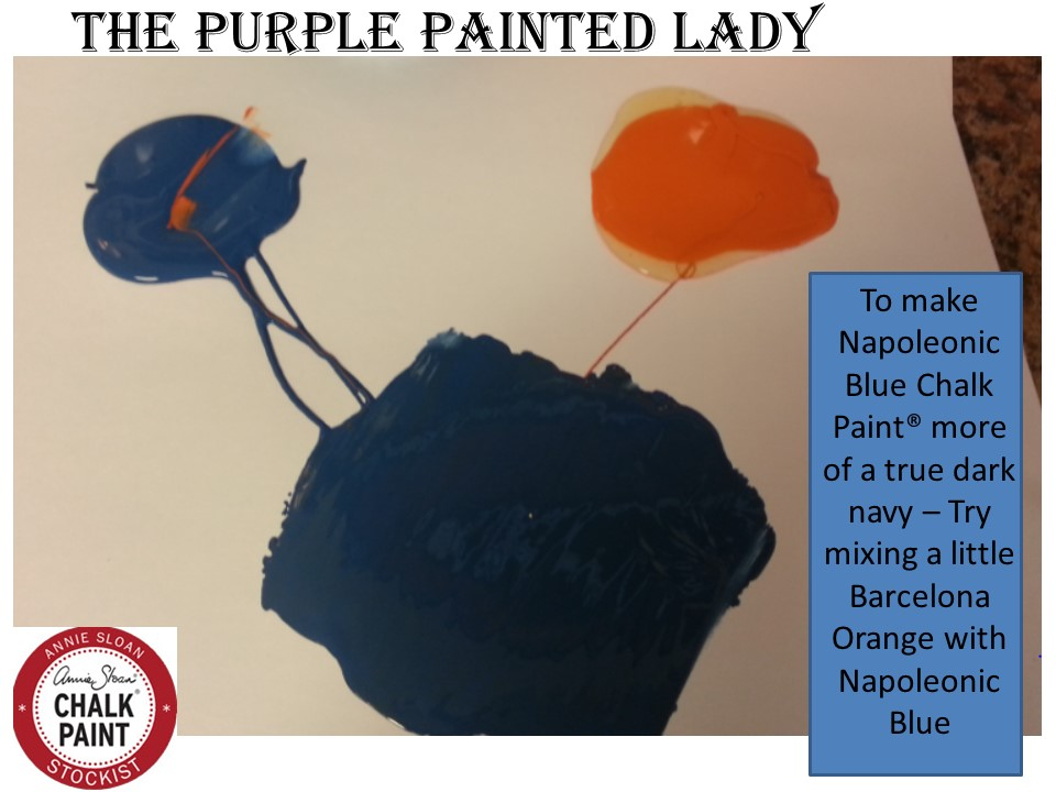 The Purple Painted Lady Custom color recipe making navy darker Chalk Paint annie sloan