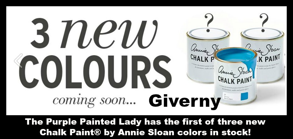 The Purple Painted Lady Giverny Annie Sloan three new colors Facebook